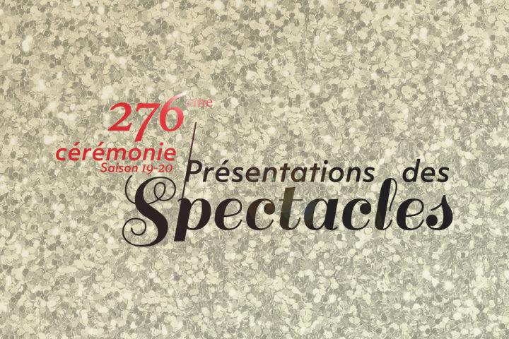 276ème Cérémonie de Présentations des Spectacles